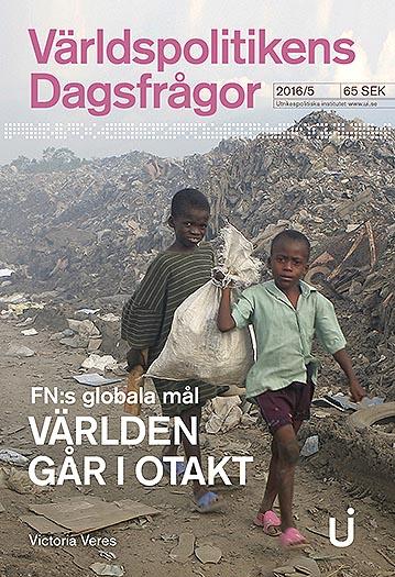 FN:s globala mål : världen går i otakt Victoria Veres