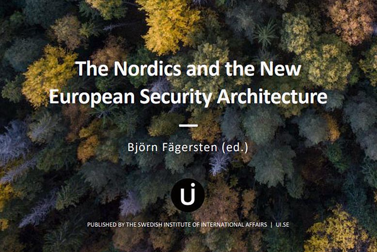 New Report: The Nordics and the New European Security Architecture